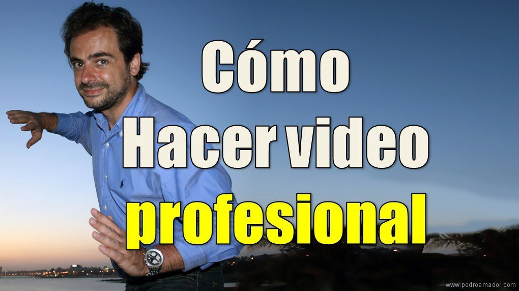 Como hacer video profesional
