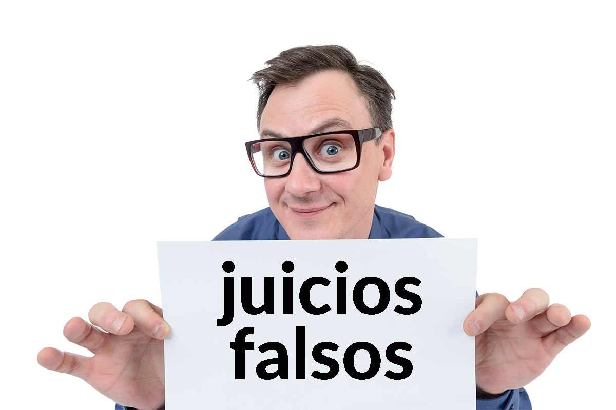 Ejemplos juicios falsos