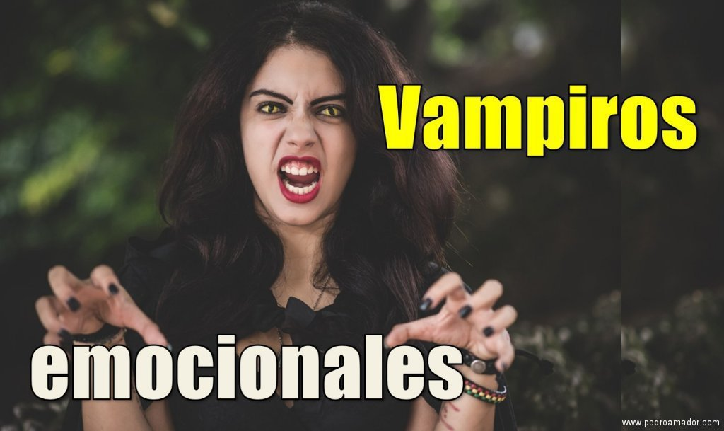 Qué es un vampiro emocional y 9 ideas para controlarlos (con video)
