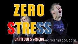 capitulo 5 zero stress anticipar con miedo