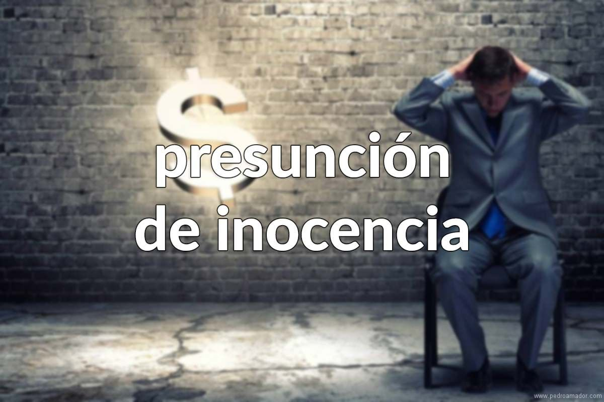 ▷ La tontería de la presunción de inocencia