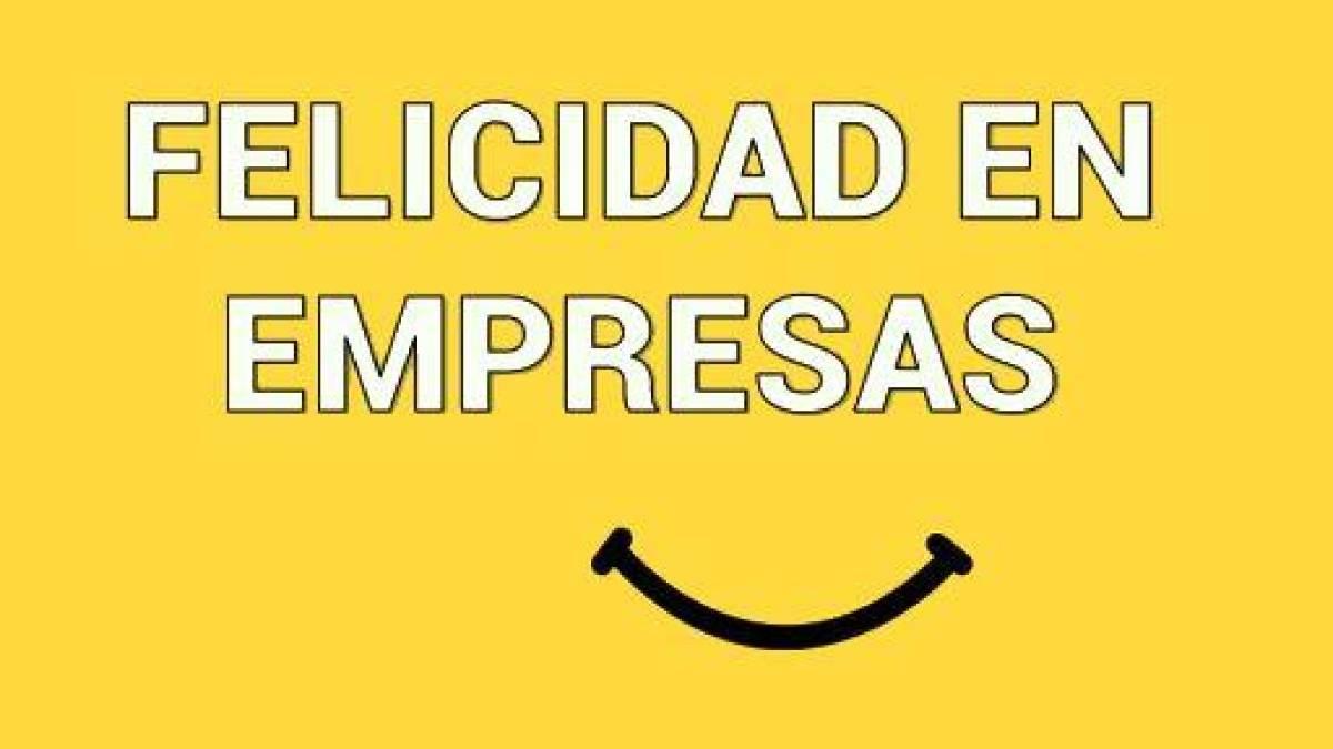 Comó gestionar la felicidad en las empresas