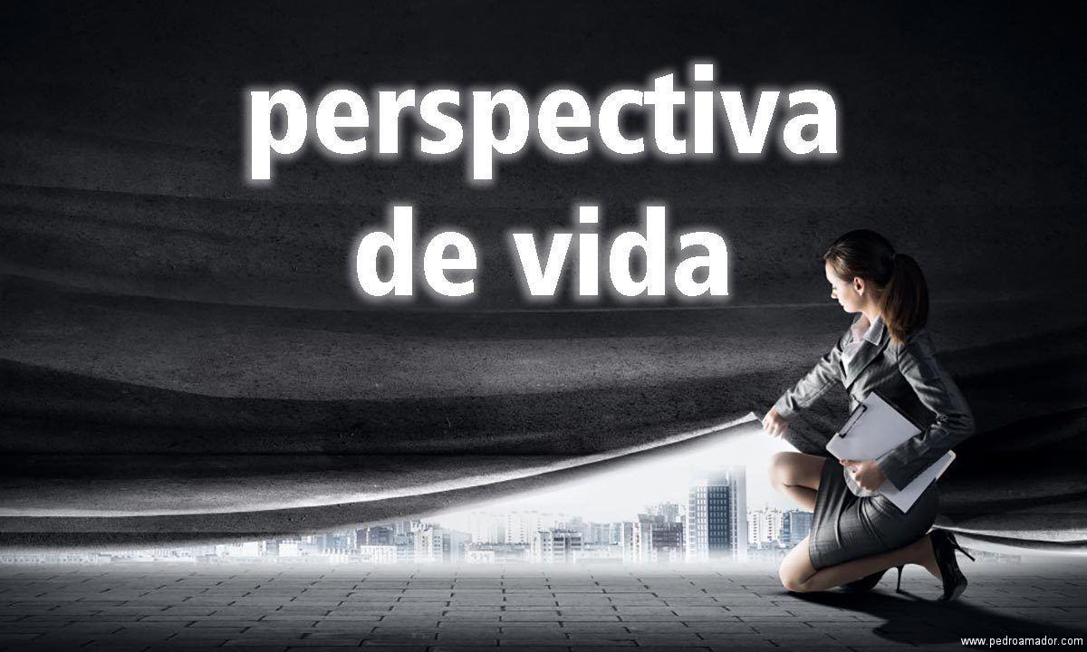 Cambia de perspectiva para que tu vida sea mucho mejor