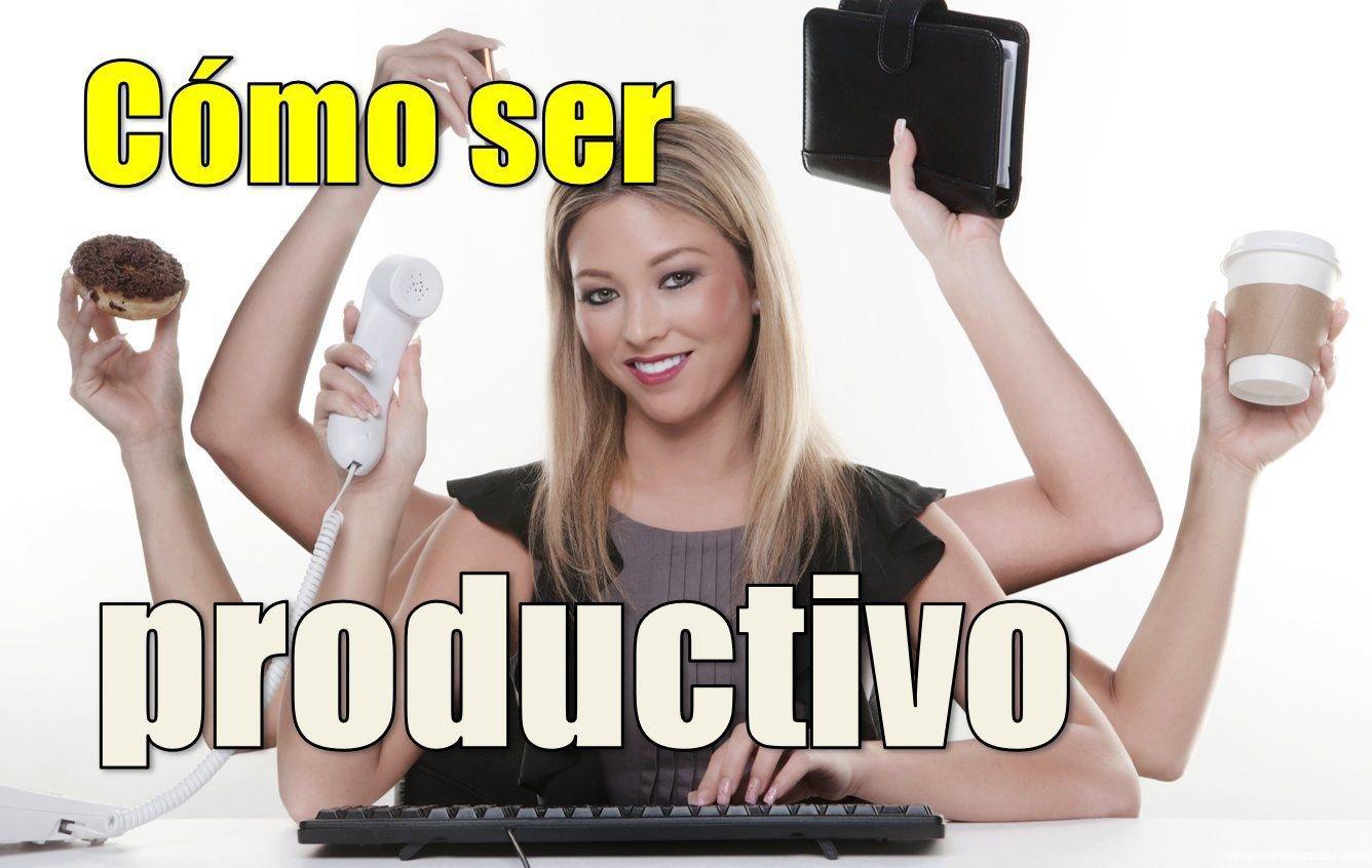 Cómo ser una persona productiva (CON VIDEO)
