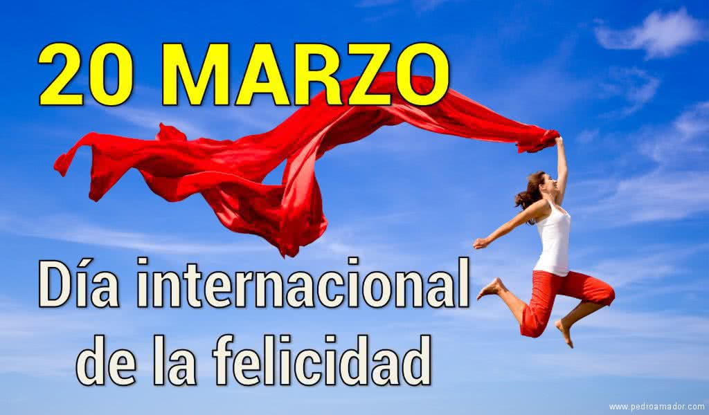 Todo lo que tienes que saber sobre el Día Internacional de la Felicidad 😃