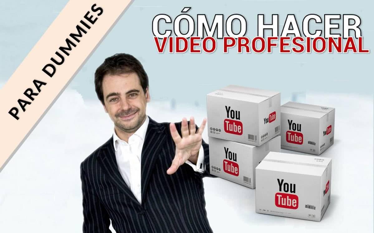 como hacer un video profesional