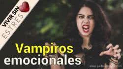 Personas Tóxicas - Vampiros emocionales