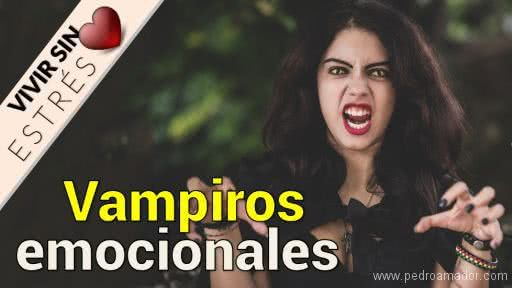 Relaciones Tóxicas - Vampiros emocionales
