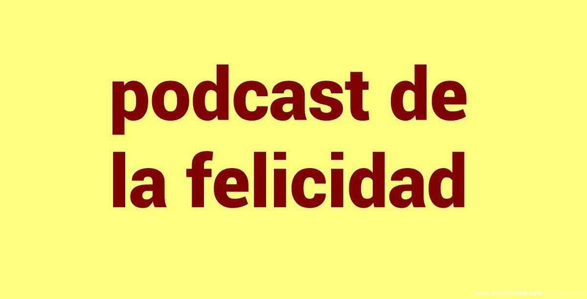 Podcast de la Felicidad en español