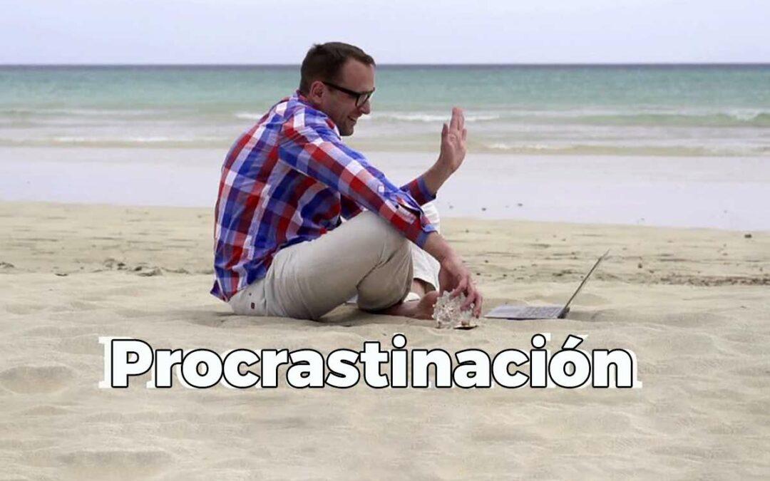 Procrastinación: cómo empieza con el «Es que...» ⭐