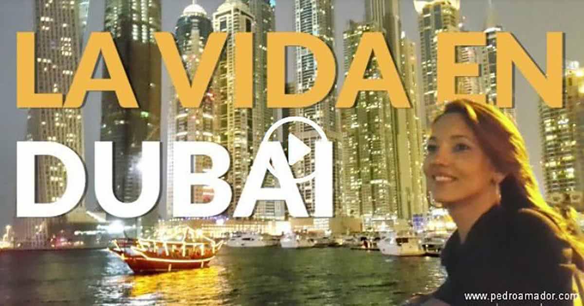 Cómo es la vida en Dubai
